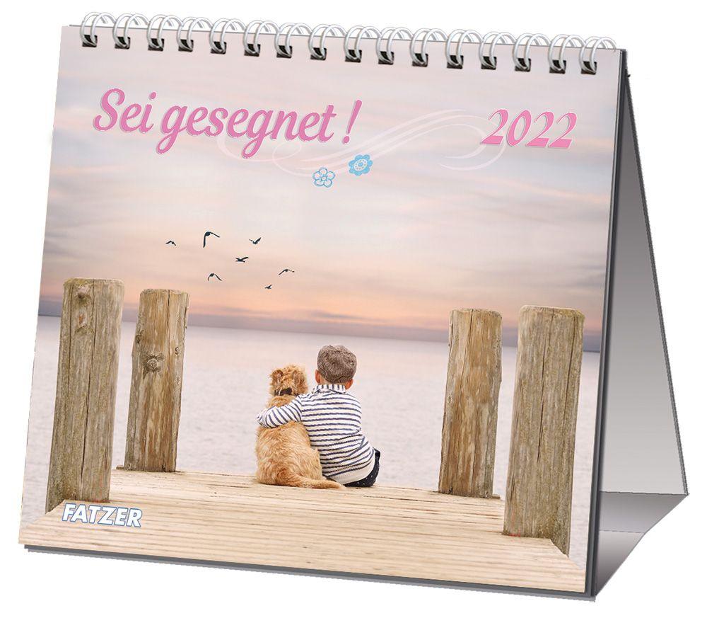 Sei gesegnet! 2022 - Tischkalender