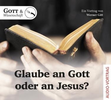 Glaube an Gott oder an Jesus? - Audio CD