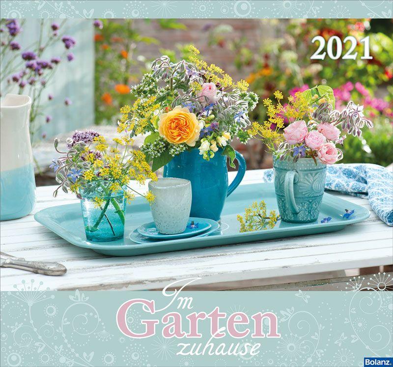 Im Garten zuhause 2021 - Wandkalender